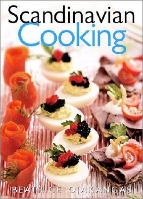 Scandinavian Cooking - Ojakangas, Beatrice A