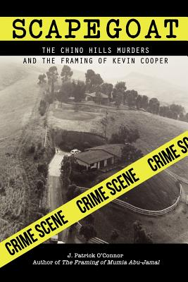 Scapegoat: The Chino Hills Murders and the Framing of Kevin Cooper - O'Connor, J Patrick