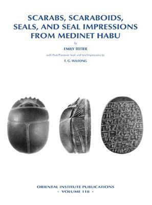 Scarabs, Scaraboids, Seals and Seal Impressions from Medinet Habu - Teeter, Emily (Editor), and Wilfong, Terry G (Editor)