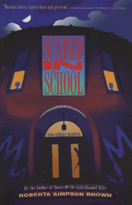 Scared in School - Brown, Roberta Simpson
