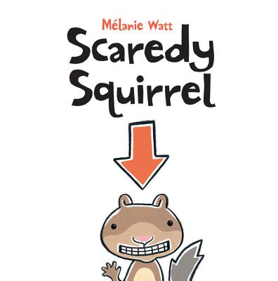 Scaredy Squirrel -
