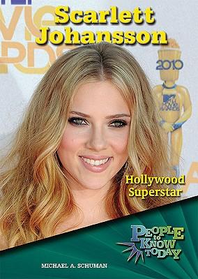 Scarlett Johansson: Hollywood Superstar - Schuman, Michael A