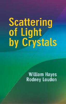 Scattering of Light by Crystals - Hayes, William
