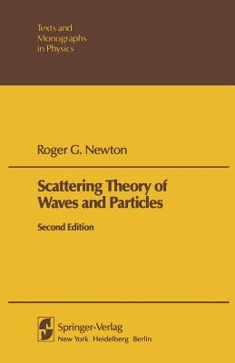 Scattering Theory of Waves and Particles - Newton, R G