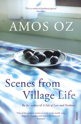 Scenes from Village Life - Oz, Amos, and Lange, Nicholas De (Translated by)