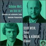 Sch�ne Welt, wo bist du? Bekannte und unbebannte Lieder deutsche Komponisten