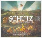Schütz: Symphoniæ Sacræ III