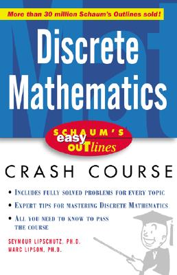 Schaum's Easy Outline of Discrete Mathematics - Lipschutz, Seymour, Ph.D., and Lipson, Marc Lars, and Hademenos, George J, Ph.D. (Editor)
