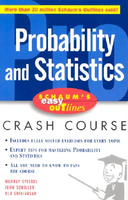 Schaum's Easy Outline of Probability and Statistics - Schiller, John J, and Srinivasan, Alu, and Spiegel, Murray R