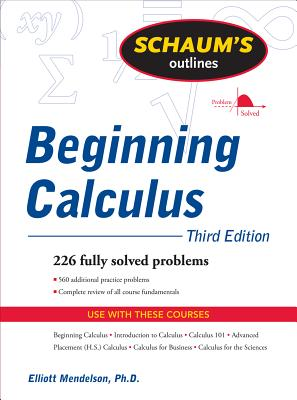 Schaum's Outline of Beginning Calculus - Mendelson, Elliott