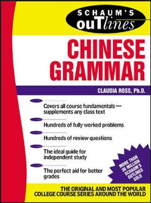 Schaum's Outline of Chinese Grammar - Ross, Claudia, PH.D.