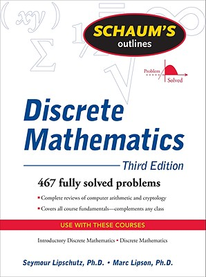 Schaum's Outline of Discrete Mathematics - Lipschutz, Seymour, Ph.D., and Lipson, Marc
