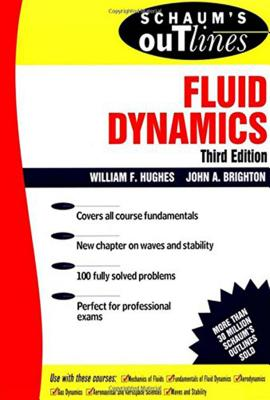 Schaum's Outline of Fluid Dynamics - Hughes, William F, and Brighton, John A, and Winowich, Nicholas, Ph.D.