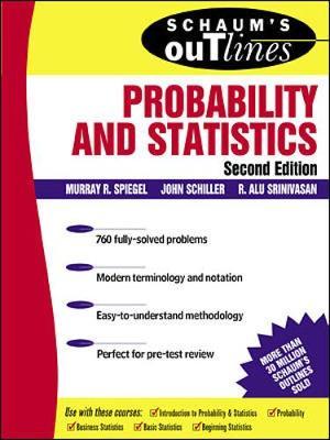 Schaum's Outline of Probability and Statistics - Spiegel, Murray R., and Schiller, John J., and Srinivasan, R. Alu