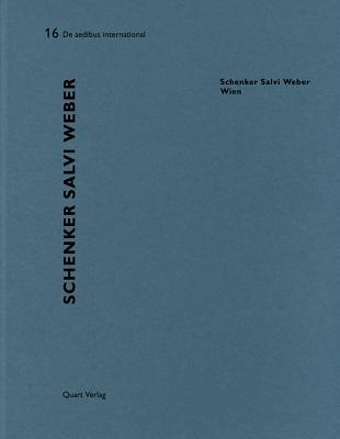 Schenker Salvi Weber: de Aedibus International 16 - Wirz, Heinz (Editor), and Steiner, Dietmar