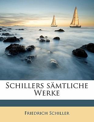 Schillers Samtliche Werke - Schiller, Friedrich