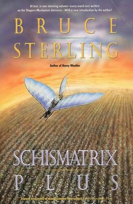 Schismatrix Plus - Sterling, Bruce