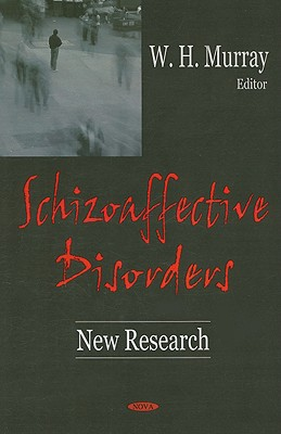 Schizoaffective Disorders: New Research - Murray, William H (Editor)