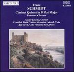 Schmidt: Clarinet Quintet in B flat major; Romance; Toccata