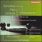 Schnittke: Concerto Grosso I; P?rt: Tabula Rasa; G�recki: Concerto