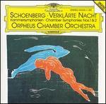 Schoenberg: Verklärte Nacht; Kammersymphonien Nos. 1 & 2