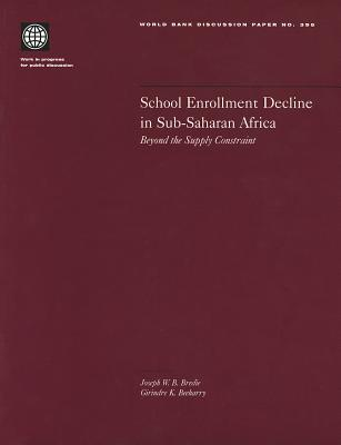 School Enrollment Decline in Sub-Saharan Africa: Beyond the Supply Constraint - Bredie, Joseph W B