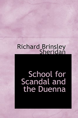 School for Scandal and the Duenna - Sheridan, Richard Brinsley