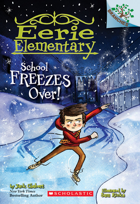 School Freezes Over!: A Branches Book (Eerie Elementary #5), 5 - Chabert, Jack