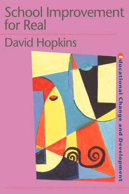 School Improvement for Real - Hopkins, David, Dr.