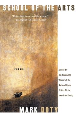 School of the Arts: Poems - Doty, Mark