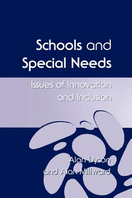 Schools and Special Needs: Issues of Innovation and Inclusion - Dyson, Alan, Professor