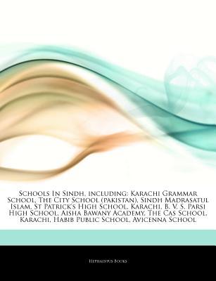 Schools in Sindh, Including: Karachi Grammar School, the City School (Pakistan), Sindh Madrasatul Islam, St Patrick's High School, Karachi, B. V. S. Parsi High School, Aisha Bawany Academy, the Cas School, Karachi, Habib Public School, Avicenna School - Books, Hephaestus