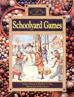 Schoolyard Games - Kalman, Bobbie, and Levigne, Heather, and Bedell, Barbara