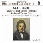 Schubert: Adelwold und Emma; Minona; Settings of Various Poets