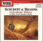 Schubert & Brahms: Liebeslieder, Waltzes & Other Vocal Chamber Works