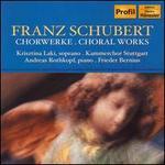 Schubert: Choral Works