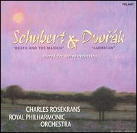 Schubert: Death and the Maiden; Dvorák: American (Scored for String Orchestra) - Royal Philharmonic Orchestra; Charles Rosekrans (conductor)