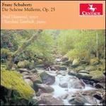Schubert: Die Schöne Müllerin, Op. 25