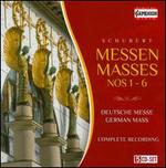 Schubert: Masses Nos. 1-6; German Mass
