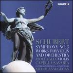 Schubert: Symphony No. 5; Works for Violin and Orchestra