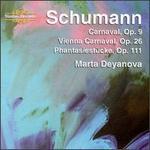 Schumann: Carnaval, Op. 9; Vienna Carnaval, Op. 26; Phantasiestücke, Op.111