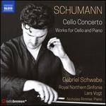 Schumann: Cello Concerto; Works for Cello and Piano