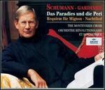 Schumann: Das Paradies und die Peri; Requiem f?r Mignon; Nachtlied