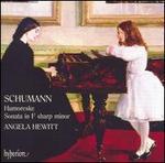 Schumann: Humoresque; Sonata in F sharp minor