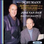 Schumann: Kerner-Lieder; Dichterliebe