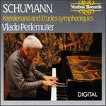 Schumann: Kreisleriana Op.16 & Etudes Symphoniques Op. 13