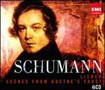 Schumann: Lieder; Scenes from Goethe's Faust