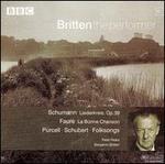 Schumann: Liederkreis, Op. 39; Fauré: La Bonne Chanson; Purcell, Schubert: Folksongs