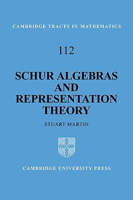 Schur Algebras and Representation Theory - Martin, Stuart