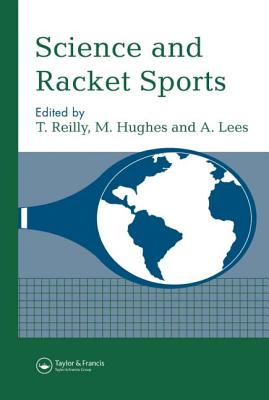 Science and Racket Sports - Reilly, T (Editor), and Lees, A (Editor), and Hughes, M (Editor)